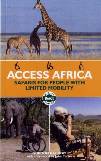 Couverture du livre « Access Africa ; safaris for people with limited mobility » de Gordon Rattray aux éditions Bradt