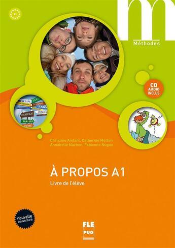 Couverture du livre « à propos ; A1 ; livre de l'élève » de Andant Et Alii aux éditions Pu De Grenoble