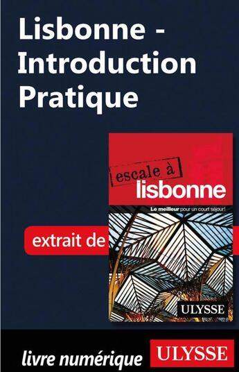 Couverture du livre « Lisbonne - Introduction Pratique » de Marc Rigole aux éditions Ulysse