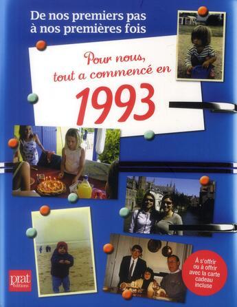 Couverture du livre « De Nos Premiers Pas A Nos Premieres Fois ; 1993 » de Olivier Ragot aux éditions Prat