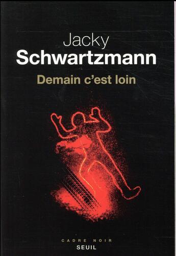 Couverture du livre « Demain c'est loin » de Jacky Schwartzmann aux éditions Seuil