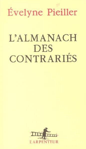 Couverture du livre « L'Almanach Des Contraries » de Evelyne Pieiller aux éditions Gallimard
