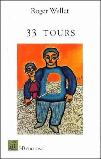Couverture du livre « 33 Tours » de Roger Wallet aux éditions Le Mot Fou