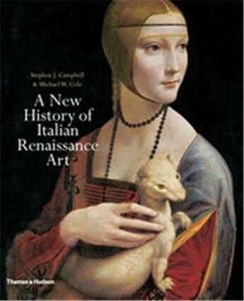 Couverture du livre « A new history of italian renaissance art /anglais » de Campbell Stephen J. aux éditions Thames & Hudson