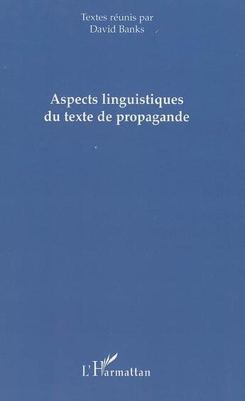 Couverture du livre « Aspects linguistiques du texte de propagande » de David Banks aux éditions L'harmattan