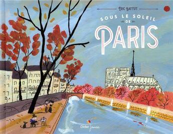 Couverture du livre « Sous le soleil de Paris » de Eric Battut aux éditions Didier Jeunesse