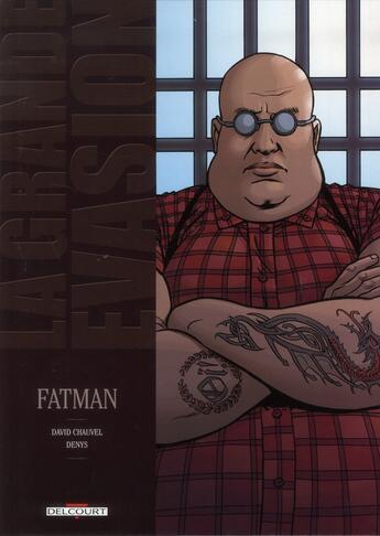 Couverture du livre « La grande évasion ; Fatman » de Hubert et Chauvel David et Denys aux éditions Delcourt