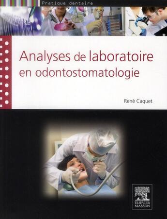 Couverture du livre « Analyses de laboratoire en odontostomatologie » de Rene Caquet aux éditions Elsevier-masson