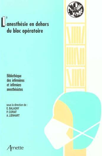 Couverture du livre « L Anesthesie Ambulatoire - L Anesthesie En Dehors Du Bloc Operatoire » de Balagny aux éditions Arnette