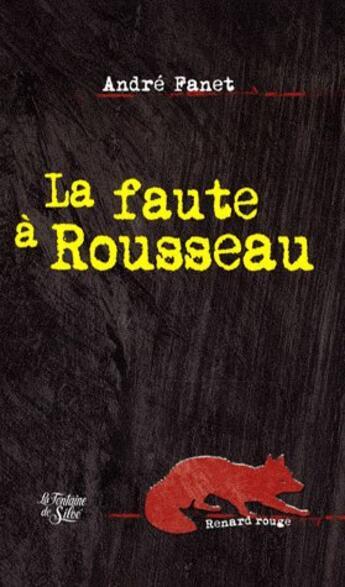 Couverture du livre « La faute à Rousseau » de Andre Fanet aux éditions La Fontaine De Siloe
