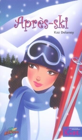 Couverture du livre « Après-ski » de Kaz Delaney aux éditions Presse Aventure