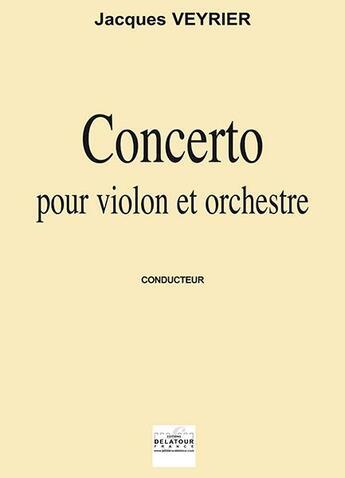 Couverture du livre « Concerto pour violon et orchestre (conducteur) » de Veyrier Jacques aux éditions Delatour