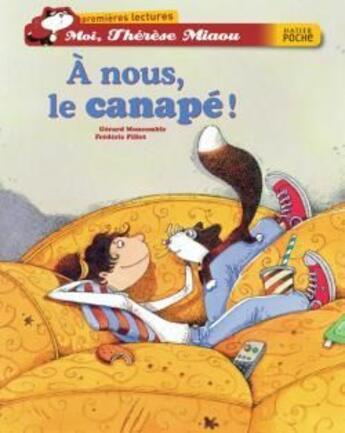 Couverture du livre « Moi, Thérèse Miaou ; à nous, le canapé ! » de Frederic Pillot et Gerard Moncomble aux éditions Hatier