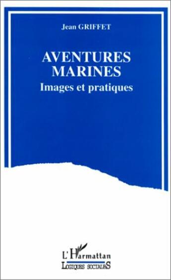 Couverture du livre « Aventures marines » de Jean Griffet aux éditions L'harmattan