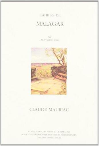 Couverture du livre « Cahiers de malagar t.15 ; françois mauriac » de  aux éditions Confluences