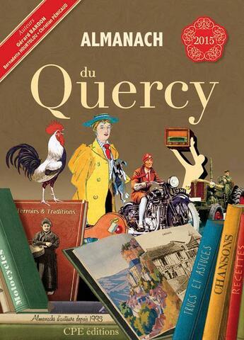Couverture du livre « Almanach du Quercy 2015 » de Gerard Bardon et Christian Penicaud et Bernadette Hourtolou aux éditions Communication Presse Edition