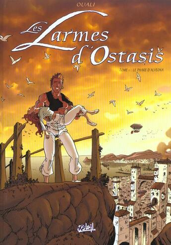 Couverture du livre « Les Larmes D'Ostasis T.1 ; Le Phare D'Alveona » de Ouali aux éditions Soleil