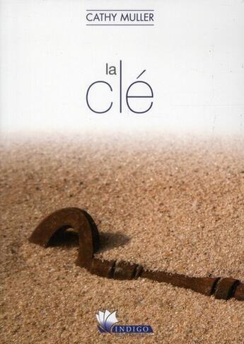 Couverture du livre « La clé » de Cathy Muller aux éditions Indigo Montangero