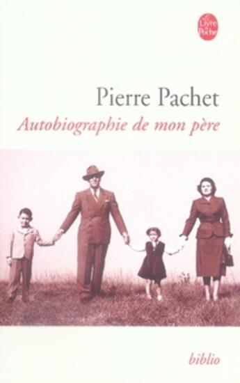 Couverture du livre « Autobiographie de mon père » de Pachet-P aux éditions Lgf