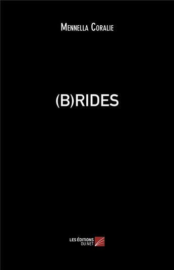 Couverture du livre « (b)rides » de Coralie Mennella aux éditions Editions Du Net