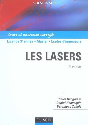 Couverture du livre « Les Lasers ; Cours Et Exercices Corriges ; Licence 3e Annee, Master, Ecoles D'Ingenieurs » de Hennequin et Didier Dangoisee aux éditions Dunod