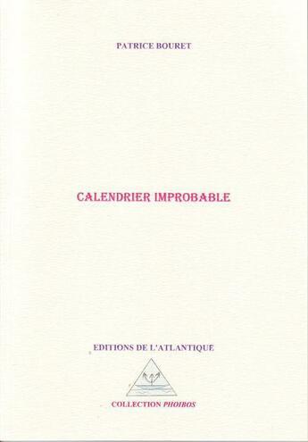 Couverture du livre « Calendrier improbable » de Patrice Bouret aux éditions Editions De L'atlantique