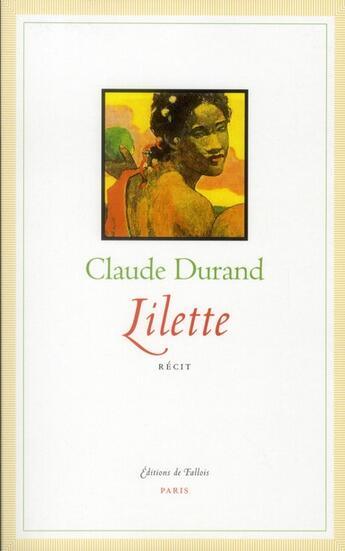 Couverture du livre « Lilette » de Claude Durand aux éditions Fallois