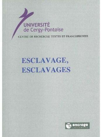 Couverture du livre « Esclavage, esclavages » de Collectif aux éditions Encrage
