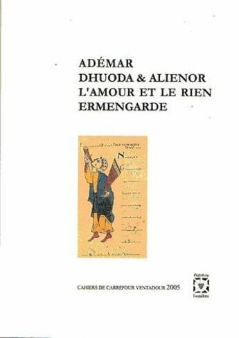 Couverture du livre « Ademar, Dhuoda et Alienor, l'amour et le rien, ermengarde » de Collectif aux éditions Carrefour Ventadour