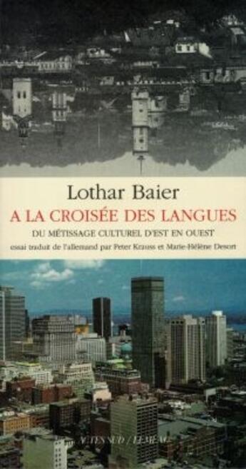 Couverture du livre « À la croisée das langues ; du métissage culturel d'est en ouest » de Lothar Baier aux éditions Actes Sud