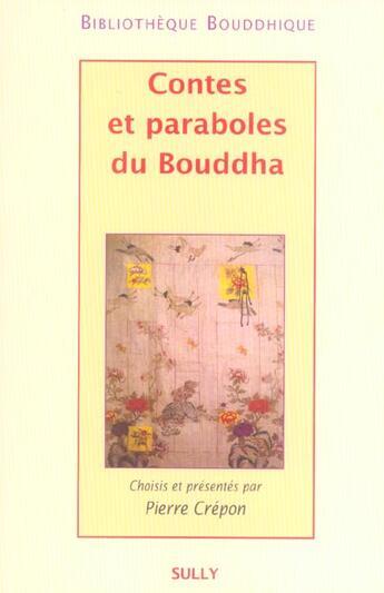 Couverture du livre « Contes et paraboles du Bouddha » de Pierre Crepon aux éditions Sully