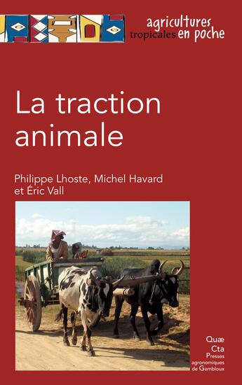 Couverture du livre « La traction animale » de Eric Vall et Michel Havard et Philippe Lhoste aux éditions Quae