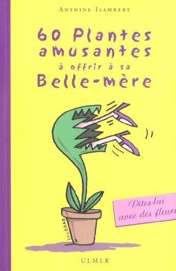 Couverture du livre « 60 plantes amusantes à offrir à sa belle-mère » de Antoine Isambert aux éditions Eugen Ulmer