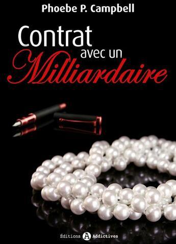 Couverture du livre « Contrat avec un milliardaire t.5 » de Campbell Phoebe P. aux éditions Editions Addictives