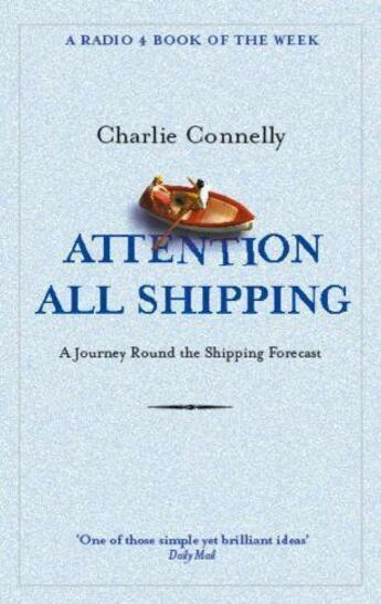 Couverture du livre « Attention All Shipping » de Connelly Charlie aux éditions Little Brown Book Group Digital