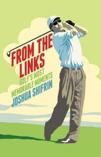 Couverture du livre « From the Links » de Shifrin Joshua aux éditions Biteback Publishing Digital