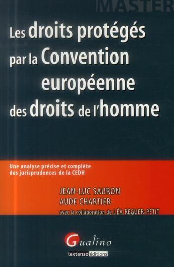 Couverture du livre « Les droits protégés par la CEDH » de Jean-Luc Sauron et Aude Chartier aux éditions Gualino