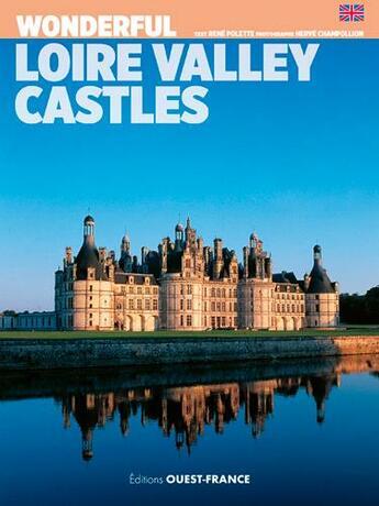 Couverture du livre « Aimer les châteaux de la Loire » de Rene Polette aux éditions Ouest France
