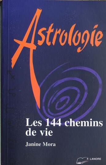 Couverture du livre « 144 Chemins De Vie (Les)/ Astrologie » de Janine Mora aux éditions Lanore