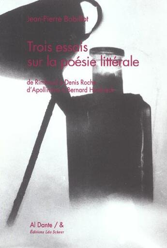Couverture du livre « 3 Essais Sur La Poesie Litterale » de Jean-Pierre Bobillot aux éditions Leo Scheer