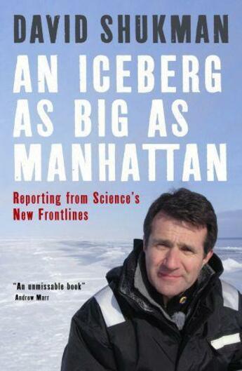 Couverture du livre « An Iceberg As Big As Manhattan » de David Shukman aux éditions Profil Digital