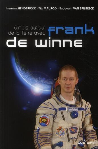 Couverture du livre « 6 mois autour de la terre avec Franck de Winne » de Collectif aux éditions Luc Pire