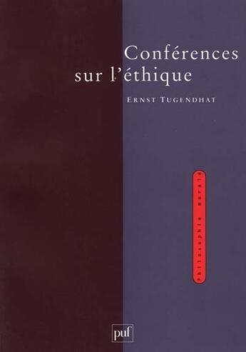 Couverture du livre « Conferences sur l'ethique » de Tugendhat E aux éditions Puf