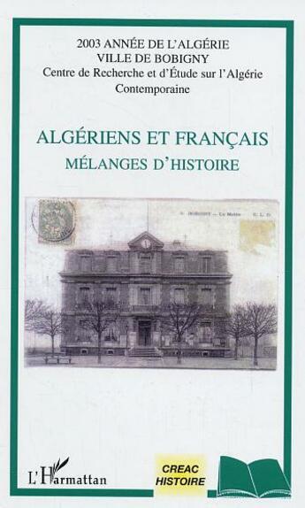 Couverture du livre « Algeriens Et Francais ; Melanges D'Histoire » de Collectif aux éditions Harmattan