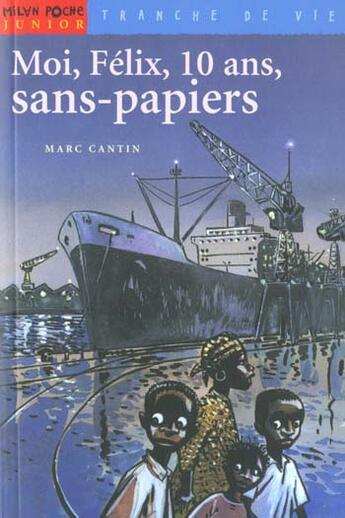 Couverture du livre « Moi Félix ; 10 ans sans-papiers » de Marc Cantin et Jacques Fernandez aux éditions Milan