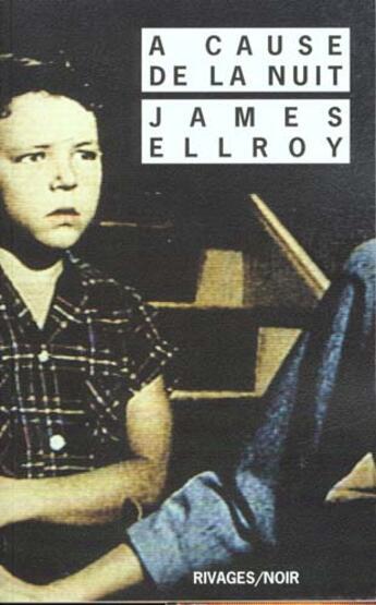Couverture du livre « à cause de la nuit » de James Ellroy aux éditions Rivages