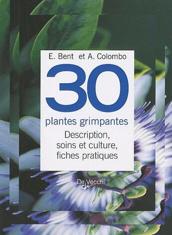 Couverture du livre « 30 plantes grimpantes » de Bent E. aux éditions De Vecchi
