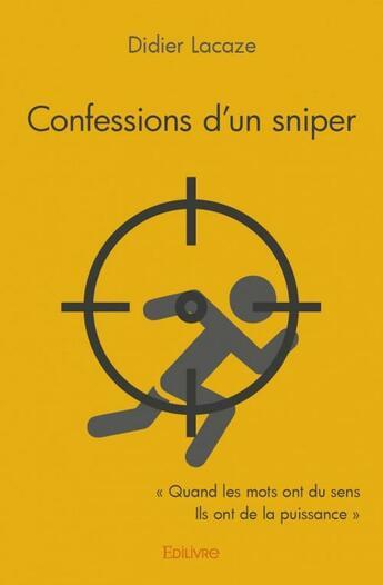 Couverture du livre « Confessions d'un sniper » de Didier Lacaze aux éditions Edilivre-aparis