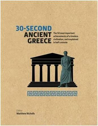 Couverture du livre « 30-Second Ancient Greece /Anglais » de Collectif aux éditions Ivy Press