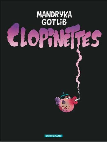 Couverture du livre « Clopinettes ; intégrale » de Nikita Mandryka et Marcel Gotlib aux éditions Dargaud